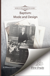 Baptism : mode and design by W. B. Godbey