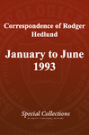 Correspondence of Rodger Hedlund: January to June 1993